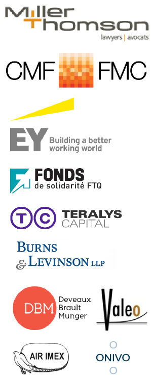Our Sponsors: Miller Thomson, Canada Media Fund, E&Y, Fonds de Solidarité FTQ, Teralys Capital, Burns & Levinson LLP, Deveaux Brault Munger, Valeo